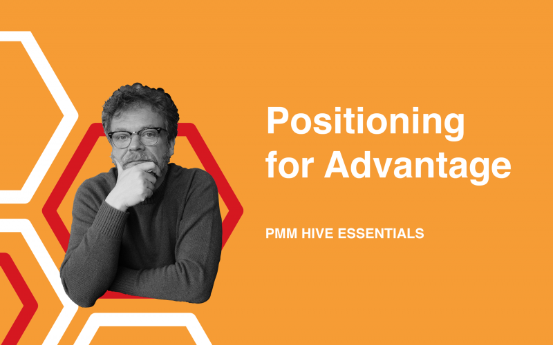 Free Positioning Online Course Positioning for Advantage by Product Marketing Hive