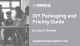 PMM Hive - DIY Packaging and Pricing Guide Laura Smous